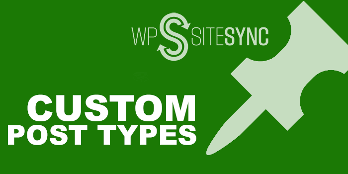 WPSiteSync by ServerPress Content Sync custom post types