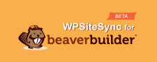 Announcing WPSiteSync for Beaver Builder BETA Release!